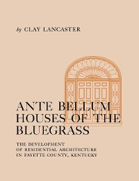 Cover Ante Bellum Houses of the Bluegrass