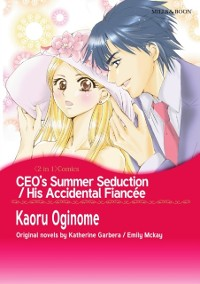 Cover CEO'S SUMMER SEDUCTION/HIS ACCIDENTAL FIANCEE