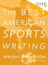 Cover The Best American Sports Writing 2015
