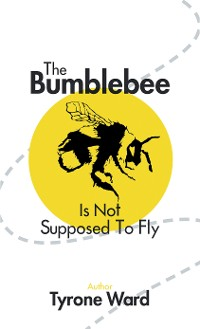 Cover The Bumblebee Is Not Supposed to Fly