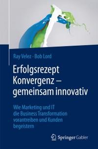 Cover Erfolgsrezept Konvergenz - gemeinsam innovativ