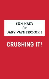 Cover Summary of Gary Vaynerchuk's Crushing It!