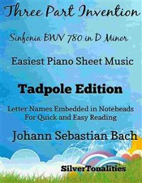 Cover Three Part Invention Sinfonia BWV 790 in D Minor Easiest Piano Sheet Music Tadpole Edition