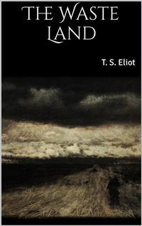 eliot t s 1922 the waste land bartlebycom - 600×955