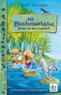 Cover Die Blaubeerdetektive (1) Gefahr für den Inselwald!
