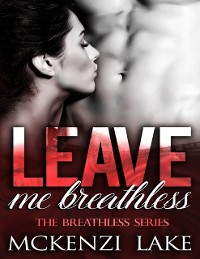 Cover Leave Me Breathless - The Breathless Series