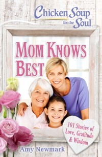 Cover Chicken Soup for the Soul: Mom Knows Best