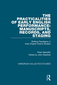 Cover Practicalities of Early English Performance: Manuscripts, Records, and Staging