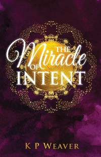 Cover The Miracle of Intent