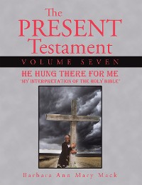 Cover The Present Testament Volume Seven