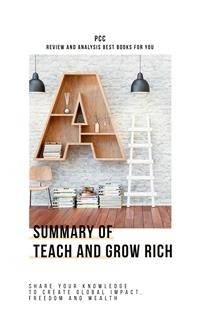 Cover Teach and Grow Rich - Share Your Knowledge to Create Global Impact, Freedom and Wealth