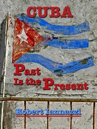 Cover Cuba--Past Is the Present