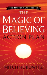 Cover The Magic of Believing Action Plan (Master Class Series)
