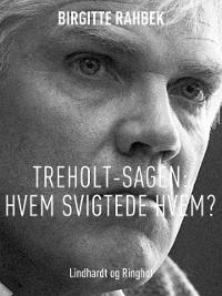 Cover Treholt-sagen: Hvem svigtede hvem?