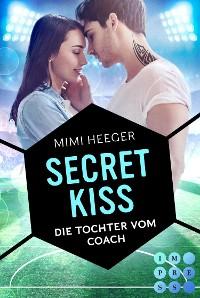 Cover Secret Kiss. Die Tochter vom Coach