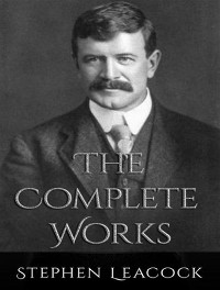 Cover The Complete Works of Stephen Leacock