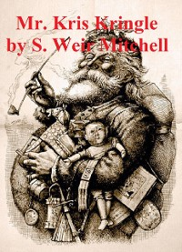 Cover Mr. Kris Kringle: A Christmas Tale (Illustrated)