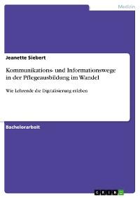 Cover Kommunikations- und Informationswege in der Pflegeausbildung im Wandel