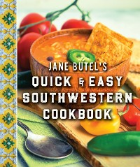 Cover Jane Butel's Quick and Easy Southwestern Cookbook