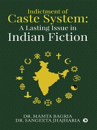 Cover Indictment Of Caste System Through Indian Fiction