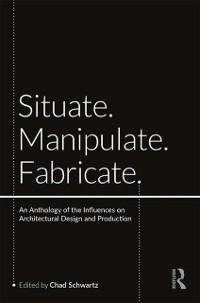 Cover Situate, Manipulate, Fabricate