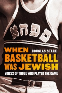 Cover When Basketball Was Jewish