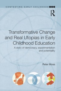 Cover Transformative Change and Real Utopias in Early Childhood Education