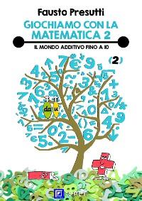 Cover Giochiamo con la Matematica 2