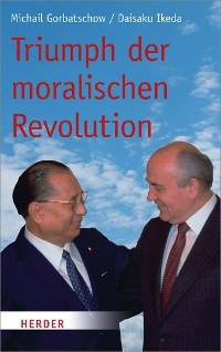 Cover Triumph der moralischen Revolution