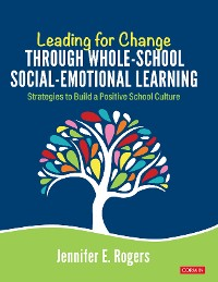 Cover Leading for Change Through Whole-School Social-Emotional Learning