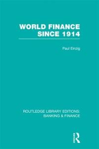 Cover World Finance Since 1914 (RLE Banking & Finance)