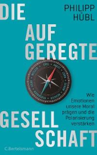 Cover Die aufgeregte Gesellschaft