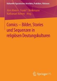 Cover Comics - Bilder, Stories und Sequenzen in religiösen Deutungskulturen