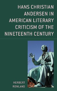 Cover Hans Christian Andersen in American Literary Criticism of the Nineteenth Century