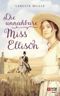 Cover Die unnahbare Miss Ellison
