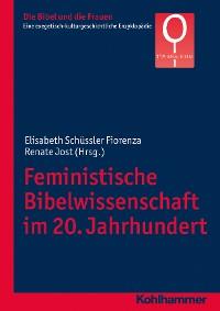 Cover Feministische Bibelwissenschaft im 20. Jahrhundert
