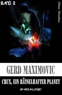 Cover Crux, ein Rätselhafter Planet: SF-Erzählungen
