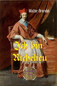 Cover Ich bin Richelieu