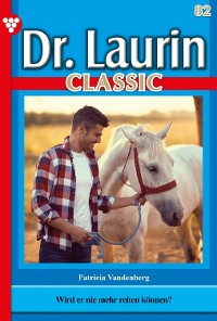 Cover Dr. Laurin Classic 82 – Arztroman