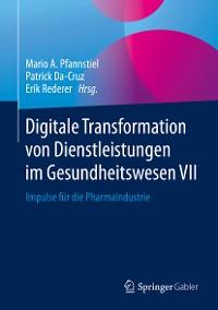 Cover Digitale Transformation von Dienstleistungen im Gesundheitswesen VII