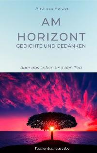Cover Am Horizont Gedichte und Gedanken