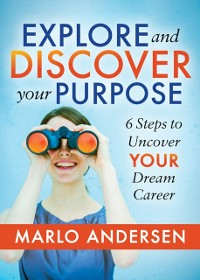 Cover Explore and Discover Your Purpose