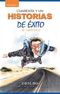 Cover Cuarenta Y Un Historias De Éxito De Famosos