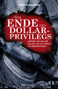 Cover Das Ende des Dollar-Privilegs