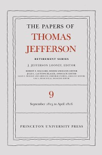 Cover The Papers of Thomas Jefferson, Retirement Series, Volume 9