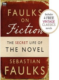 Cover Faulks on Fiction (Includes 4 FREE Vintage Classics)