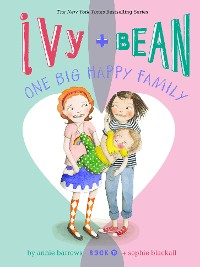 Cover Ivy and Bean One Big Happy Family
