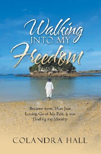Cover Walking into My Freedom
