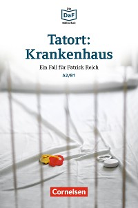 Cover Die DaF-Bibliothek / A2/B1 - Tatort: Krankenhaus