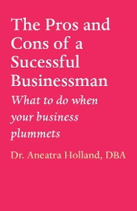 Cover The Pros and Cons of a Successful Businessman